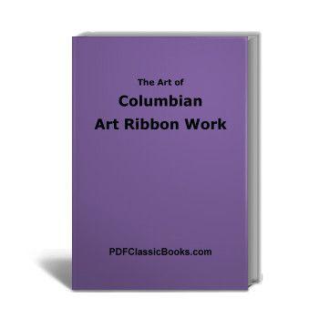 Columbian Art Ribbon Work: Patterns and Instructions