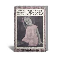 Dresses: Crochet for Small Fry, Coats & Clark Book No.211